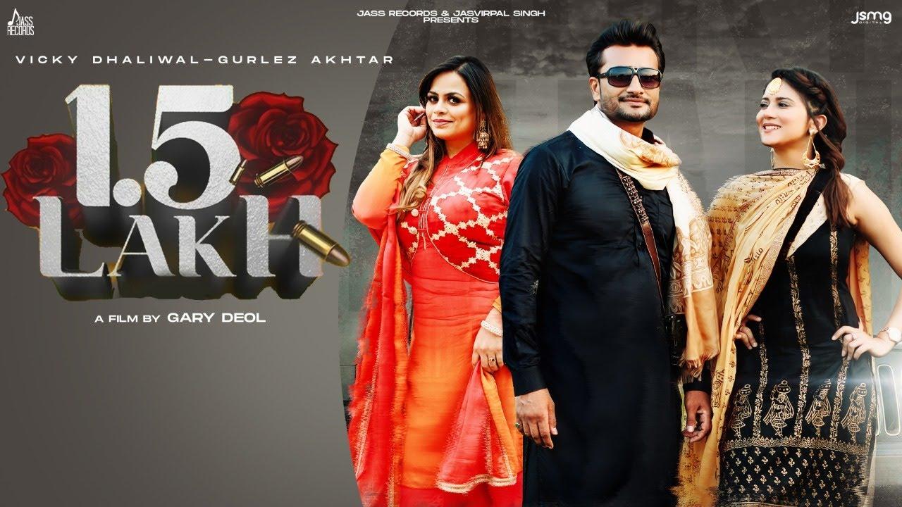 Vicky Dhaliwal & Gurlej Akhtar ft MixSingh – 1.5 Lakh