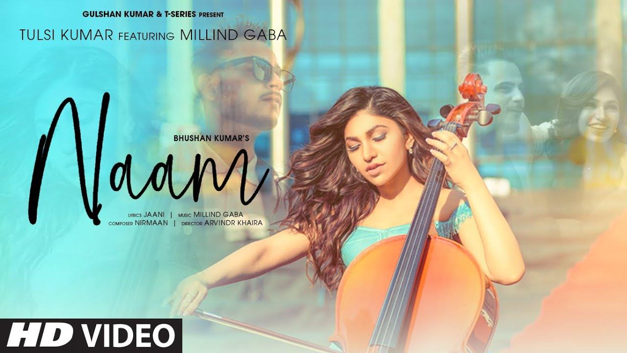 Tulsi Kumar & Millind Gaba – Naam