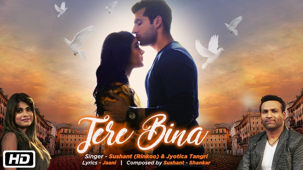 Sushant Sharma & Jyotica Tangri – Tere Bina