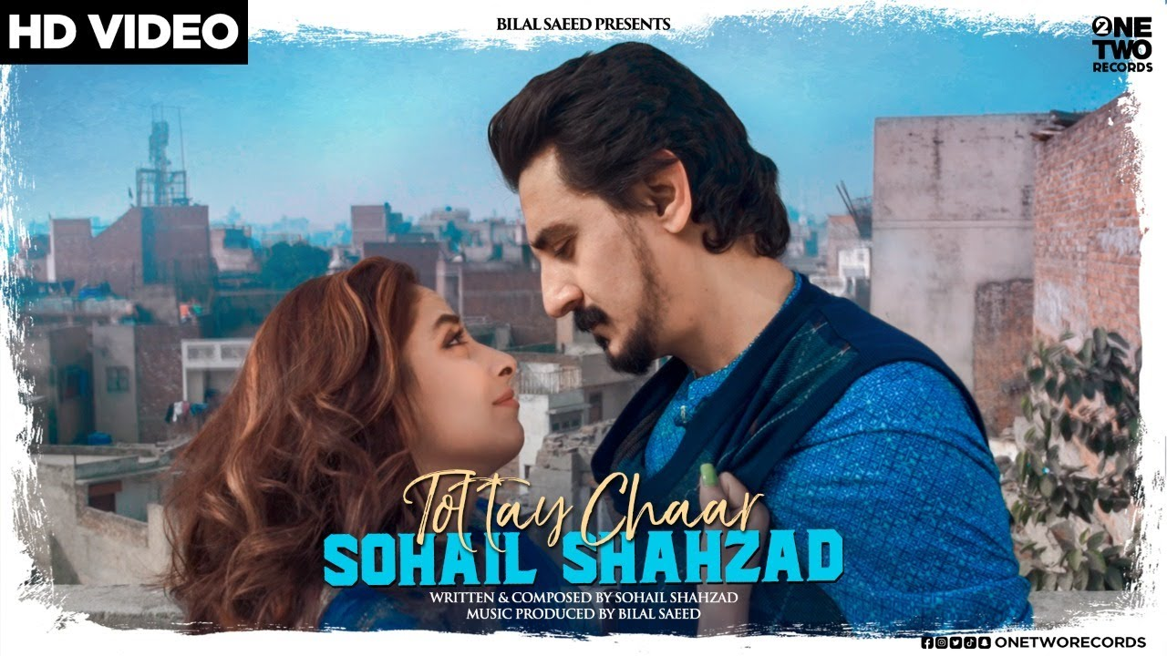 Sohail Shahzad ft Bilal Saeed – Tottay Chaar