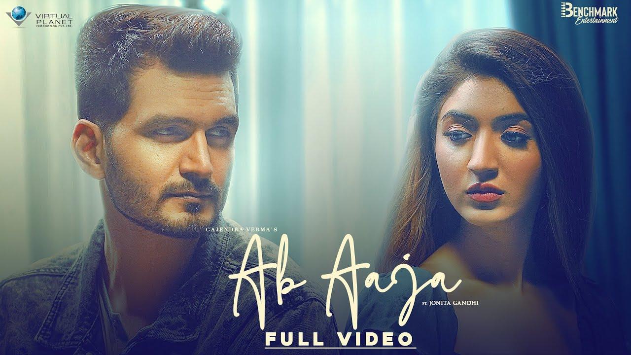 Gajendra Verma ft Jonita Gandhi – Ab Aaja