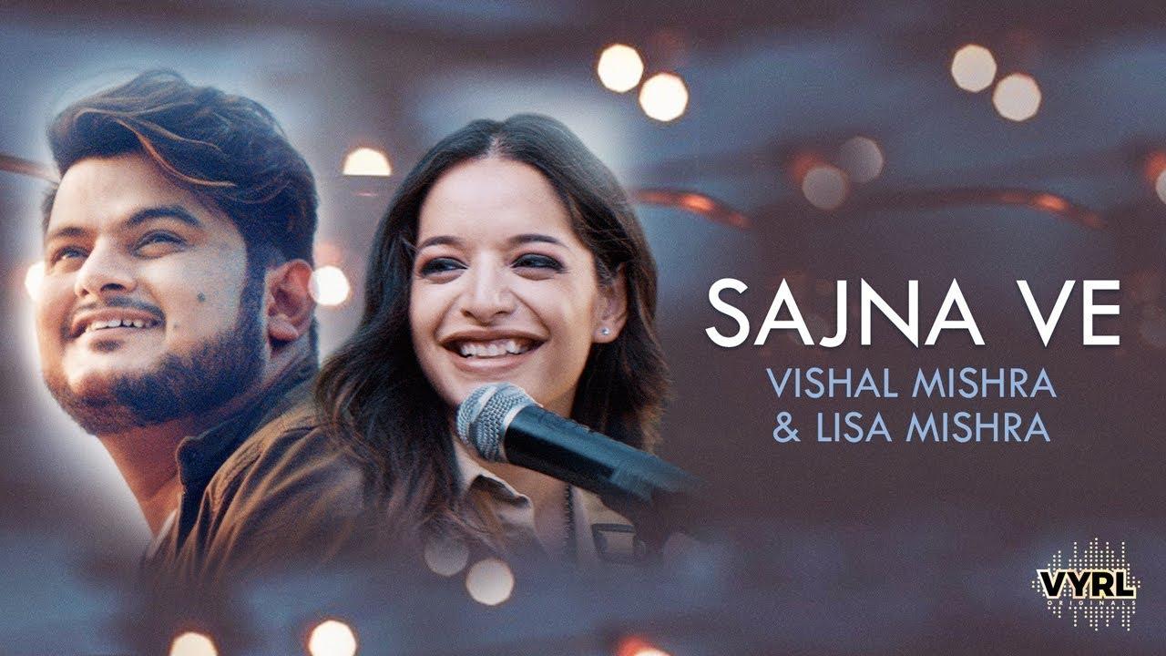 Vishal Mishra ft Lisa Mishra – Sajna Ve