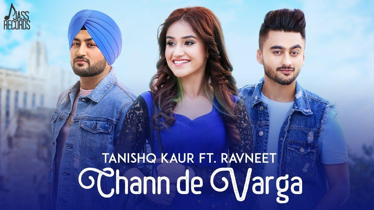 Tanishq Kaur ft Ravneet & MixSingh – Chann De Varga