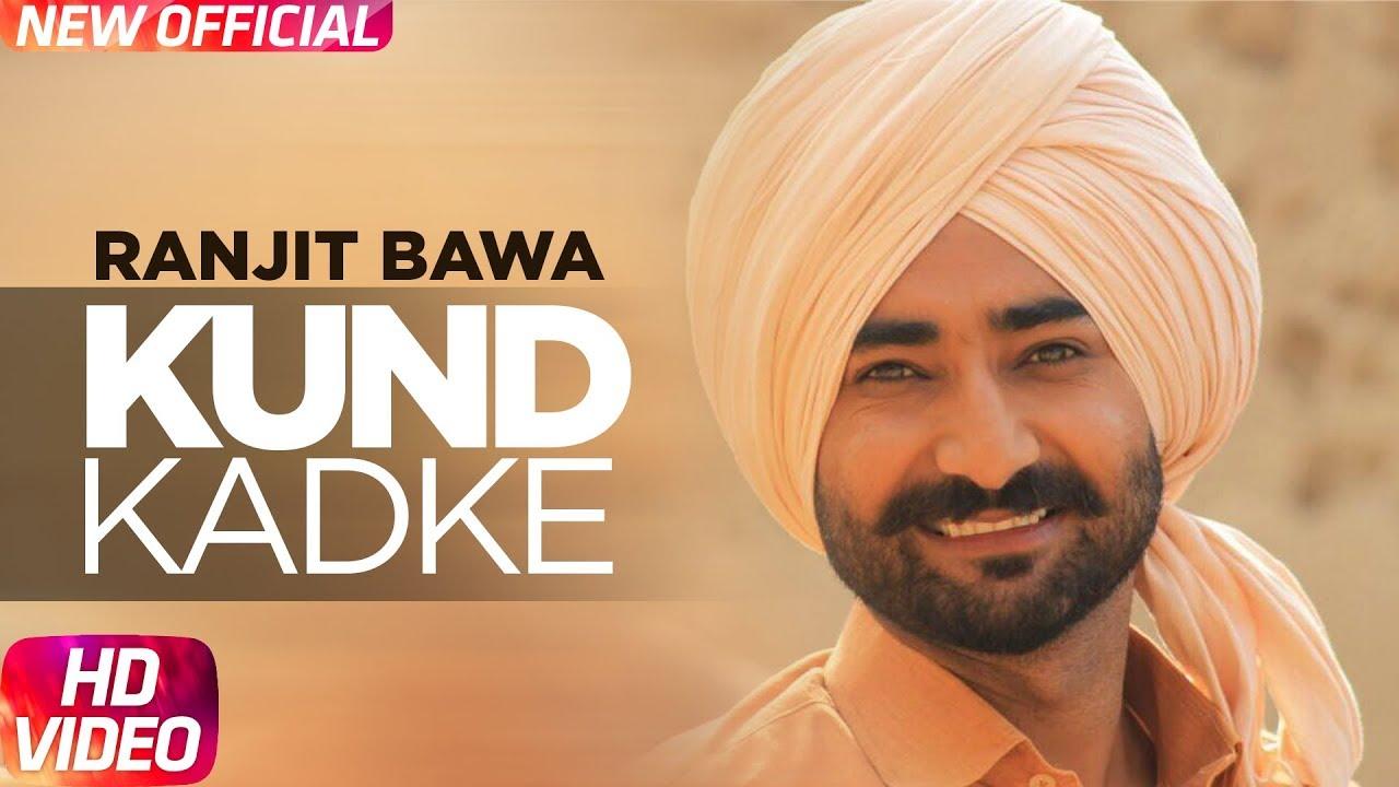Ranjit Bawa ft Jatinder Shah – Kund Kadke