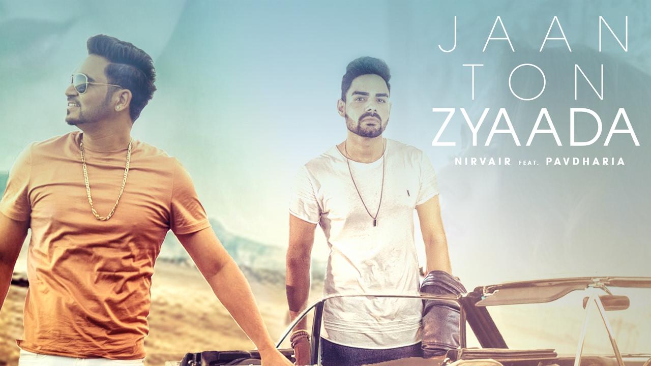 Nirvair ft Pav Dharia – Jaan Ton Zyaada