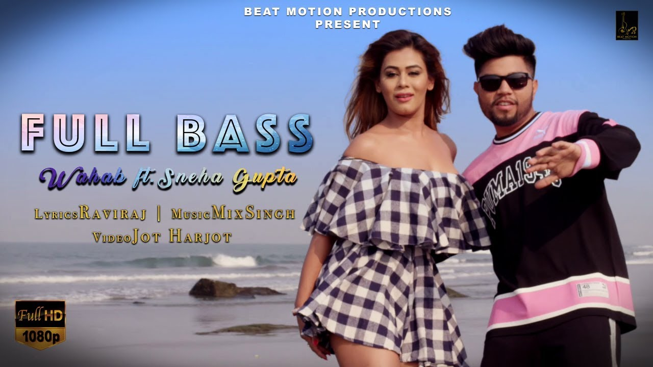 Wahab ft MixSingh – Full Bass