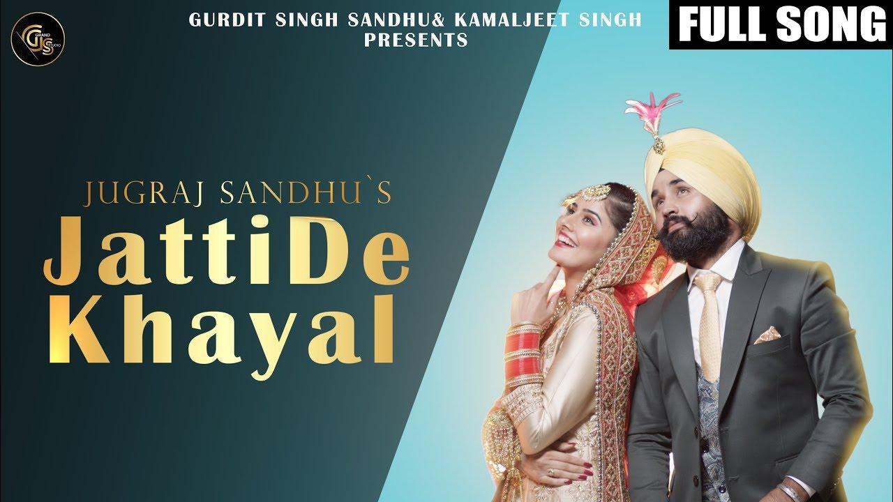 Jugraj Sandhu – Jatti De Khayal