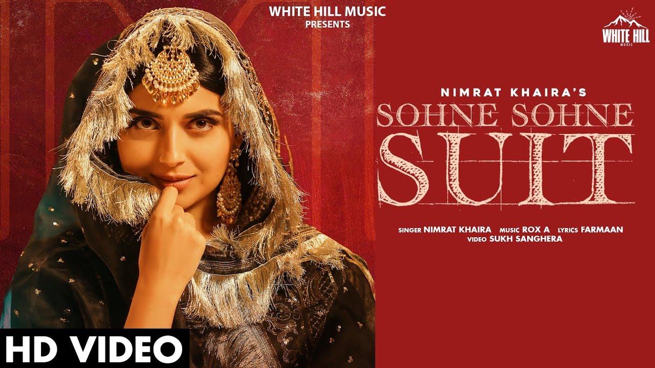 Nimrat Khaira ft Rox A – Sohne Sohne Suit
