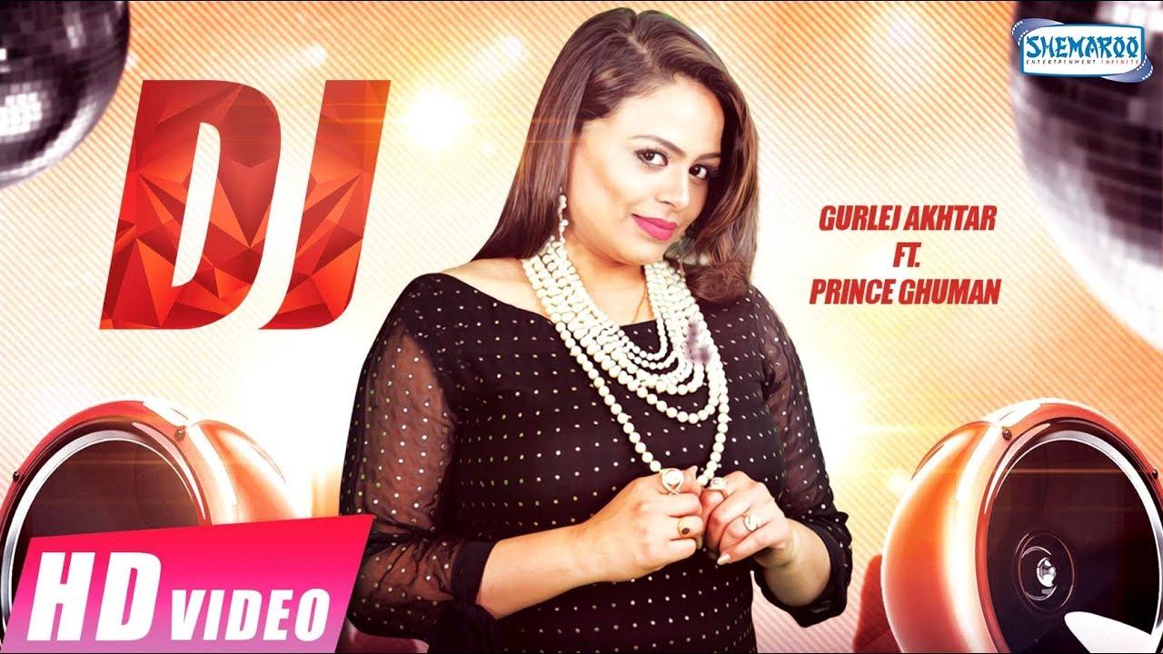 Gurlej Akhtar ft Prince Ghuman – DJ
