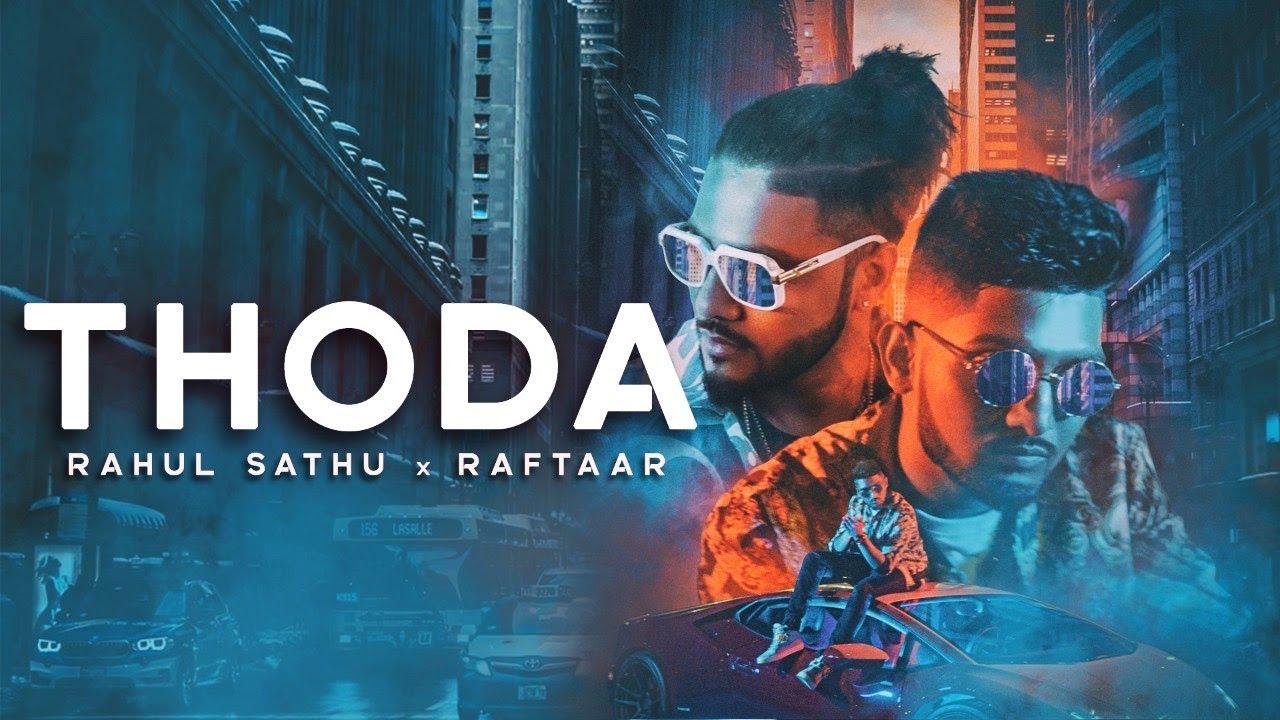 Rahul Sathu ft Raftaar – Thoda