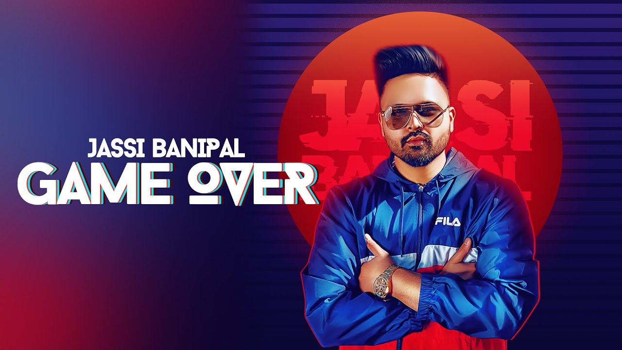 Jassi Banipal – Game Over