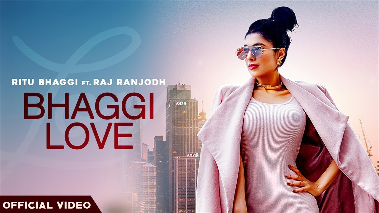 Ritu Bhaggi ft Raj Ranjodh & Snappy – Bhaggi Love