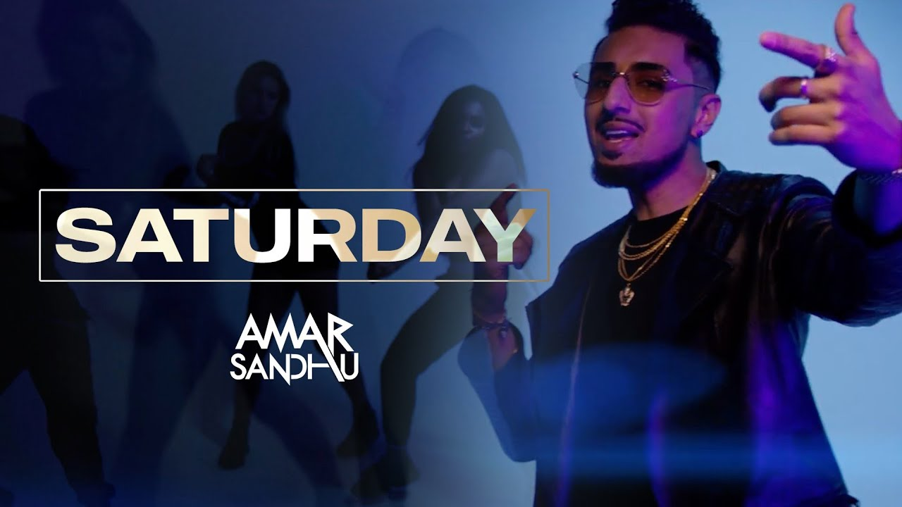 Amar Sandhu ft DJ Lyan – Saturday