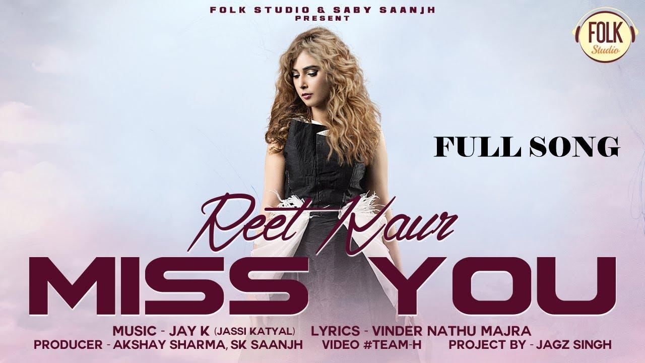 Reet Kaur ft Jay K – Miss You