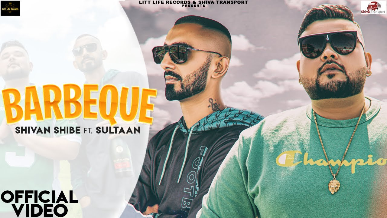 Shivan Shibe ft Sultaan & Gill Saab – Barbeque
