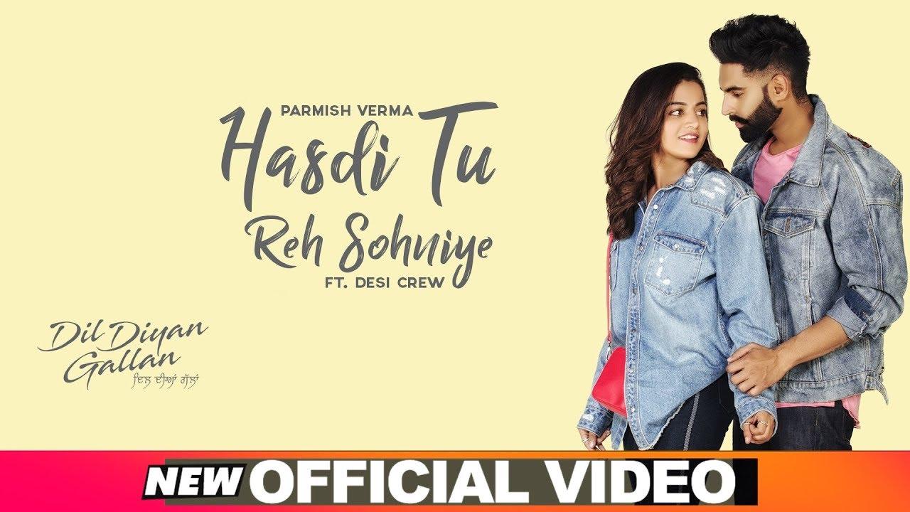 Parmish Verma & Goldy Desi Crew – Hasdi Tu Reh Sohniye