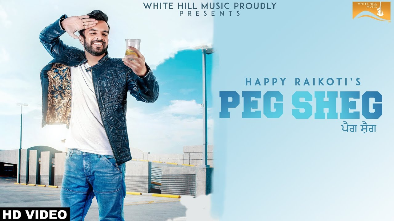 Happy Raikoti – Peg Sheg