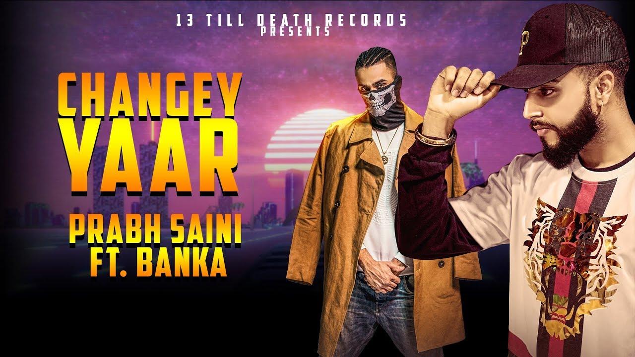 Prabh Saini ft Banka – Changey Yaar