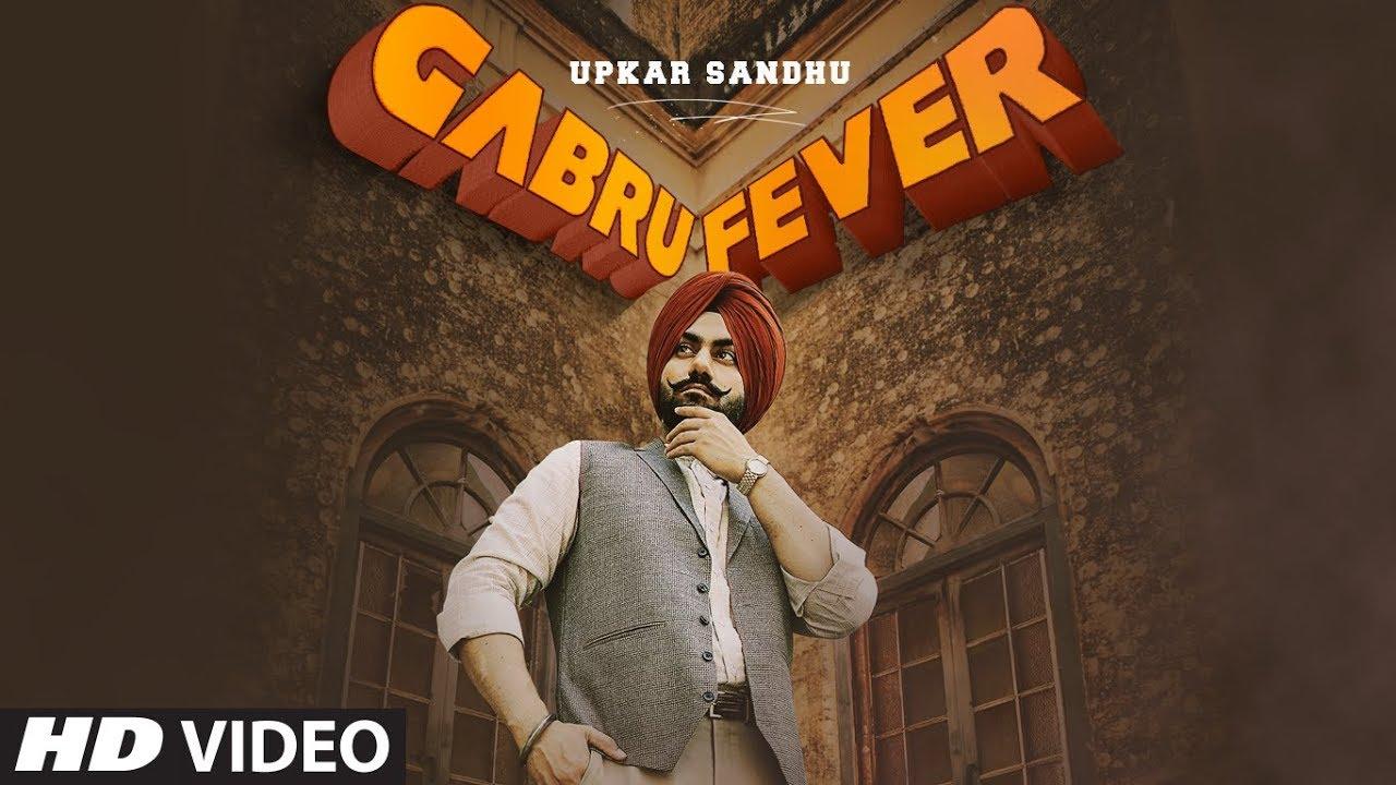 Upkar Sandhu ft Gupz Sehra – Gabru Fever