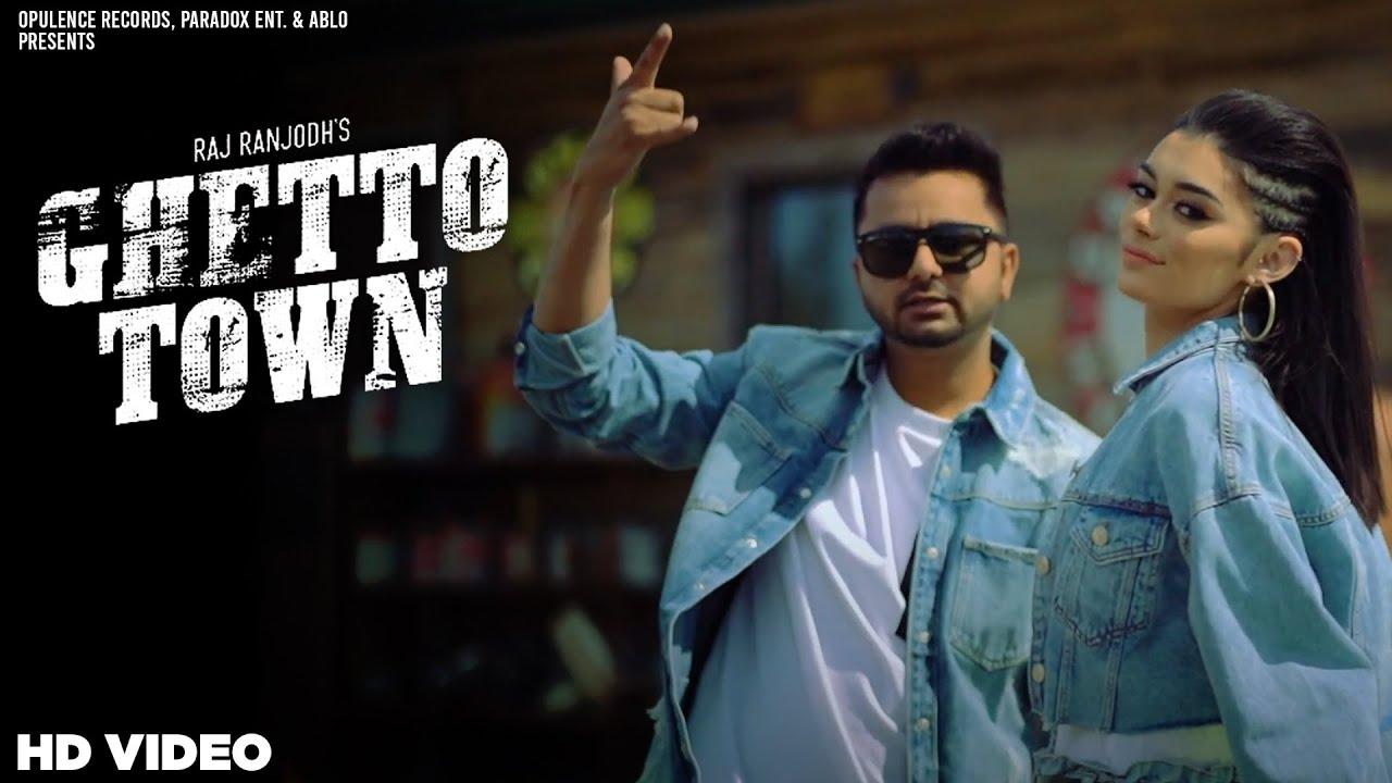 Raj Ranjodh ft The Kidd – Ghetto Town