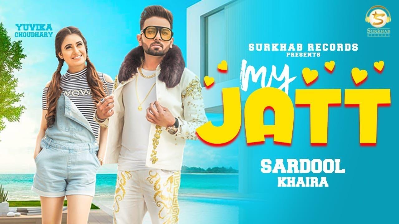 Sardool Khaira ft Yuvika Choudhary – My Jatt