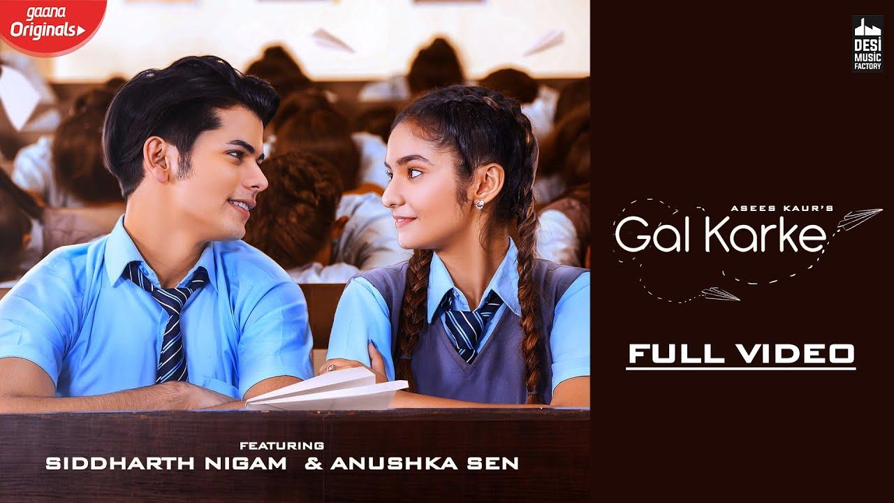 Asees Kaur ft Rajat Nagpal – Gal Karke