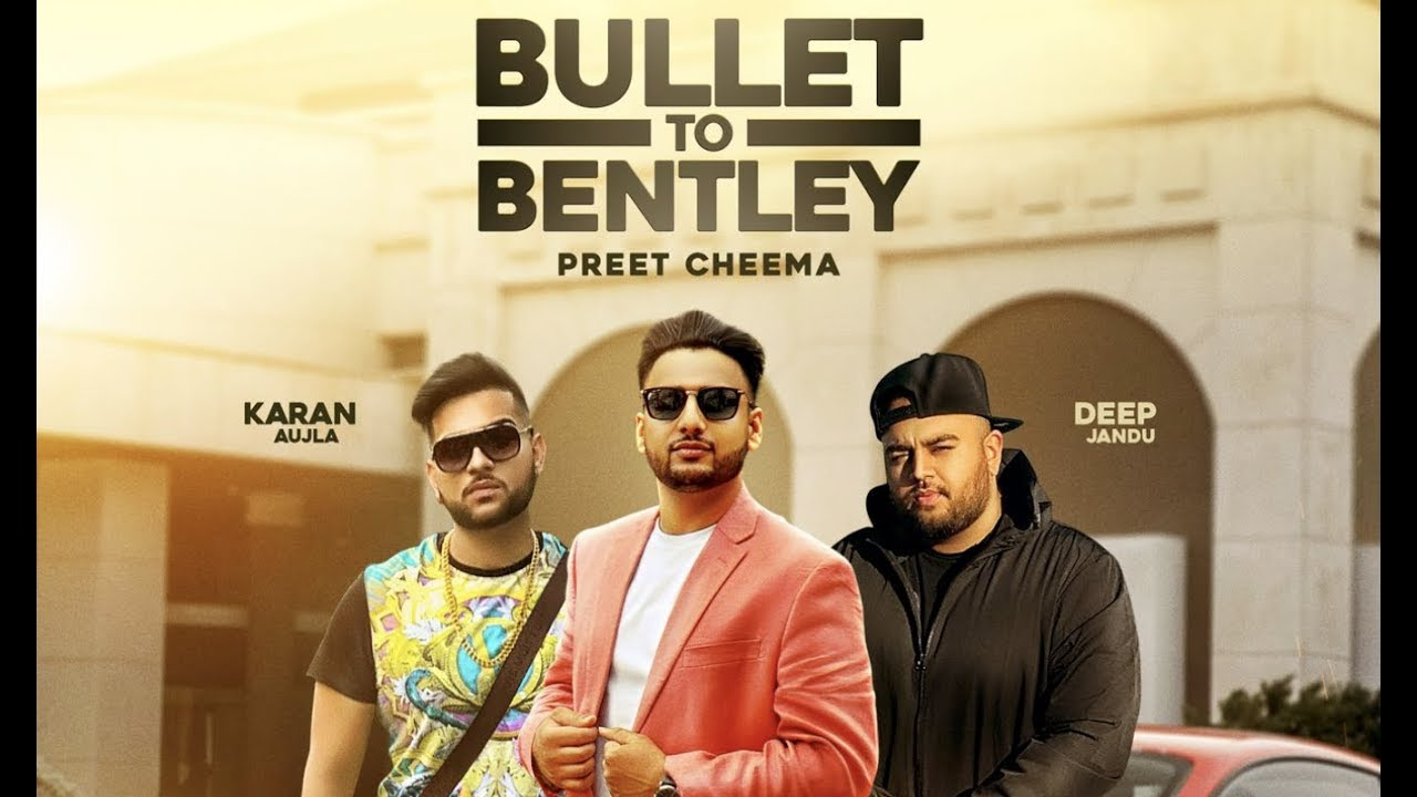 Preet Cheema ft Karan Aujla & Deep Jandu – Bullet To Bentley