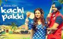 Jassimran Singh Keer & Preet Hundal – Kachi Pakki