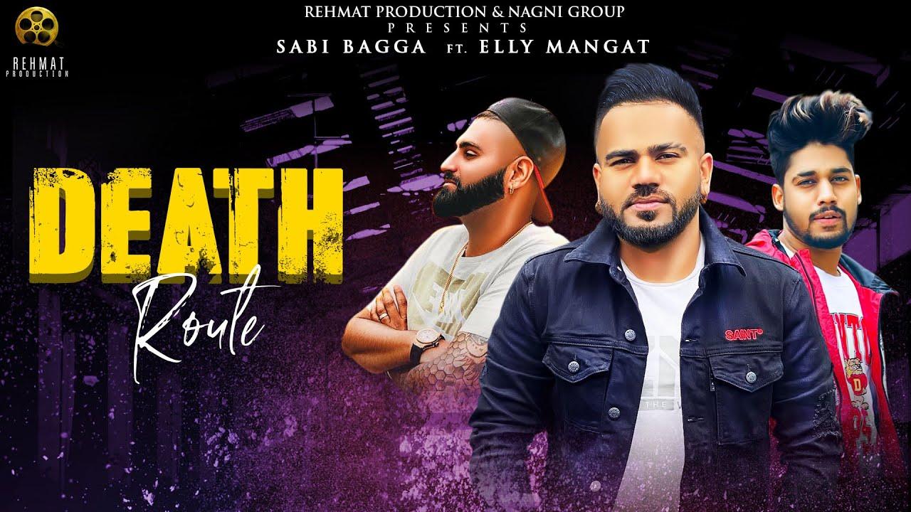 Sabi Bagga ft Elly Mangat & Raja Game Changerz – Death Route