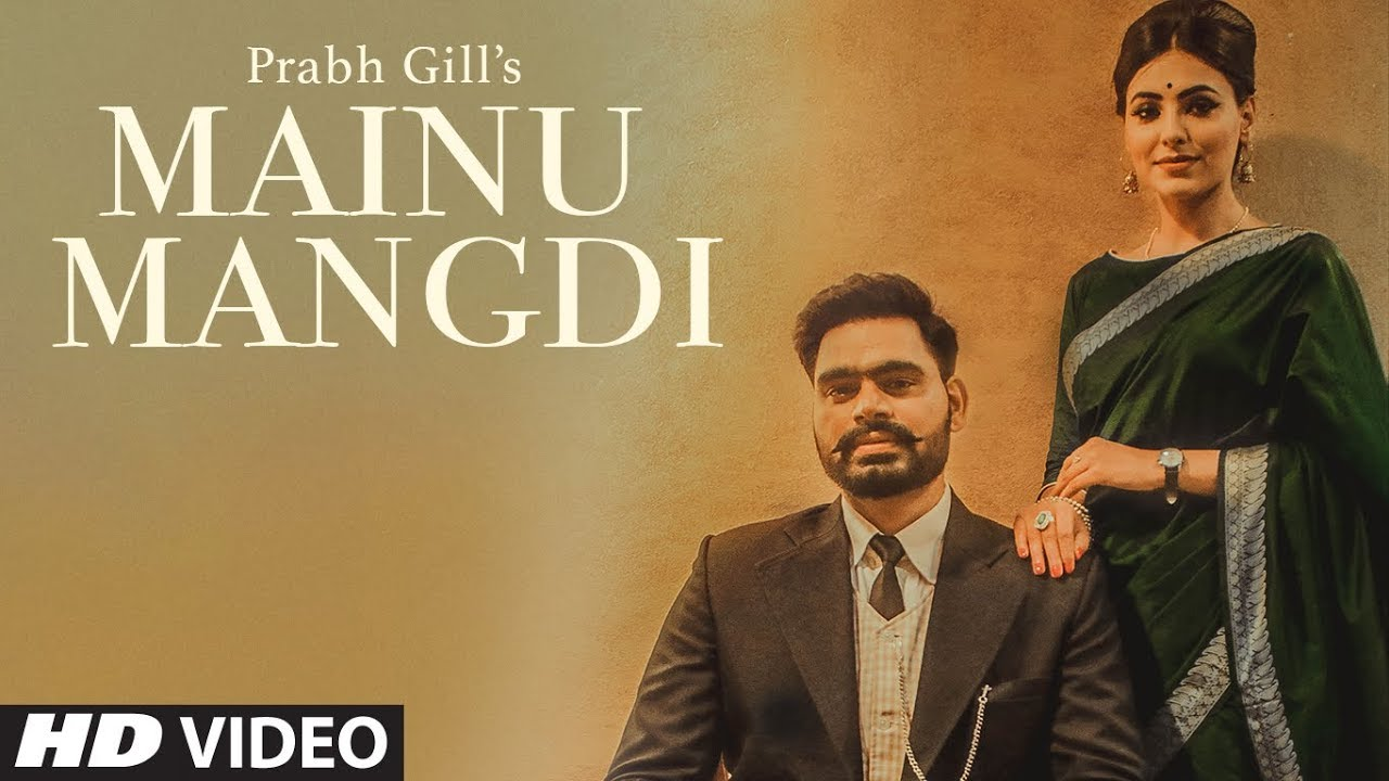 Prabh Gill ft Desi Routz – Mainu Mangdi