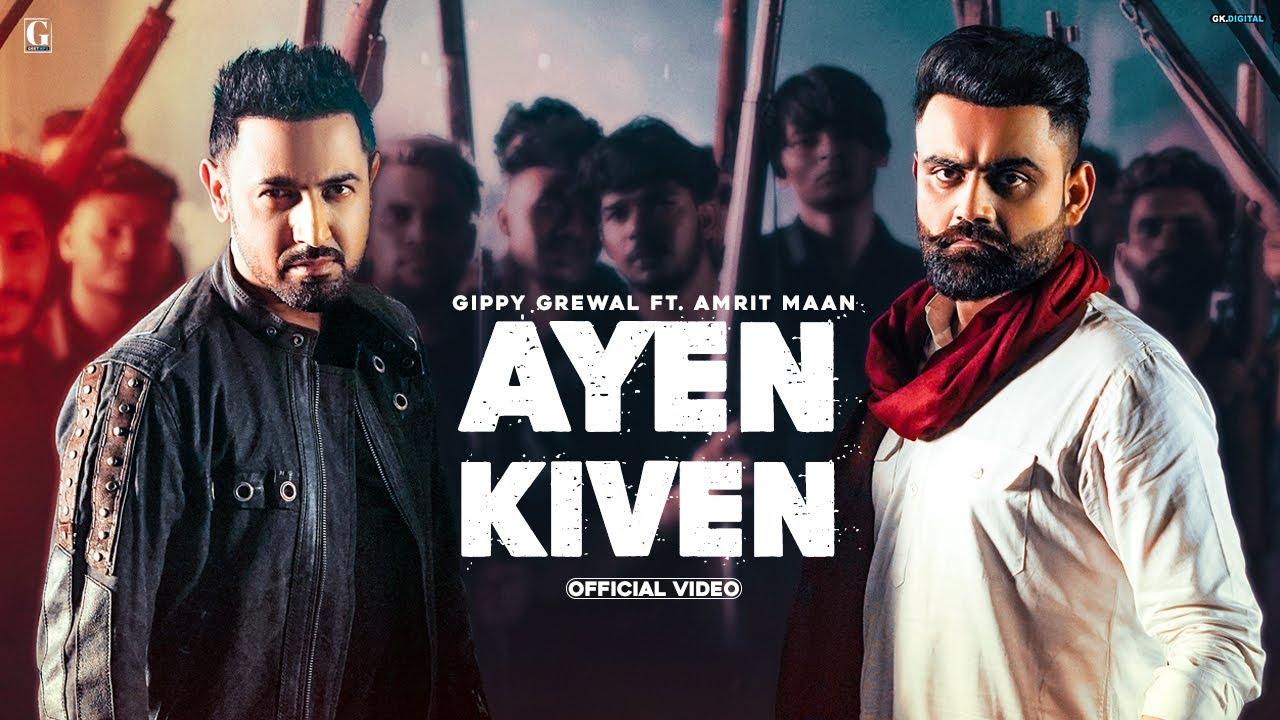 Gippy Grewal ft Amrit Maan & Ikwinder Singh – Ayen Kiven