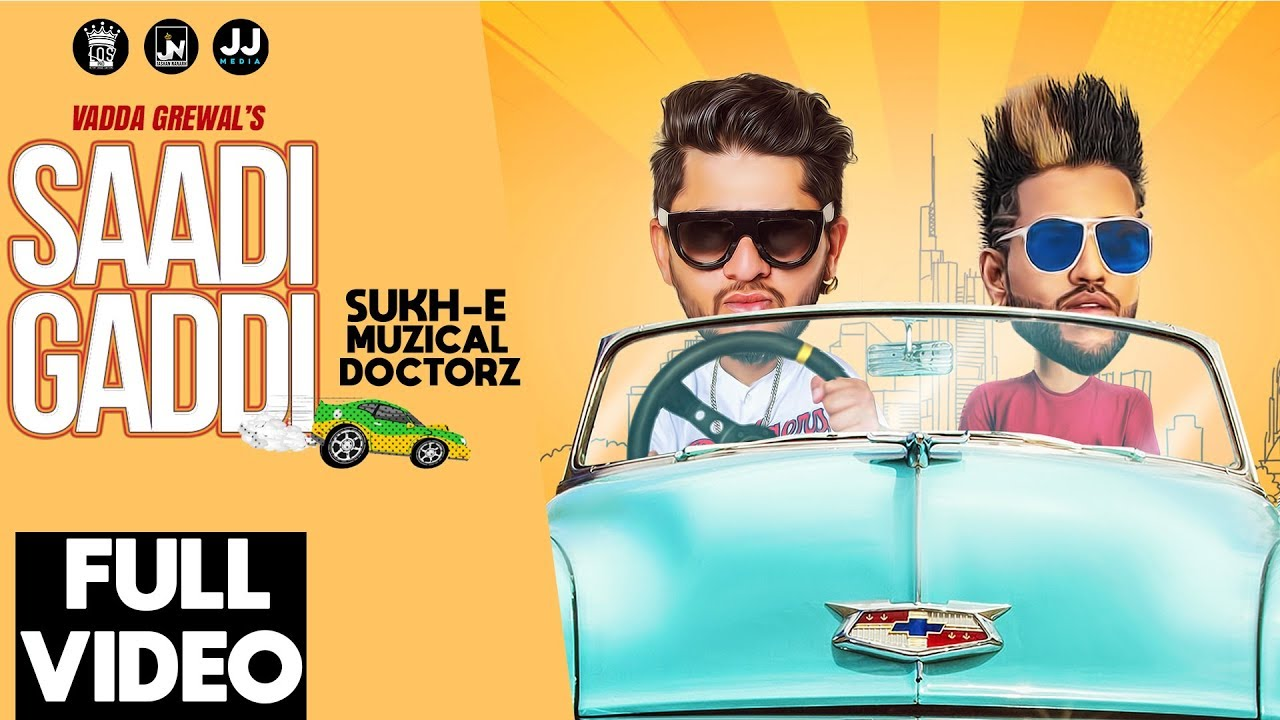 Vadda Grewal ft Sukh-E Muzical Doctorz – Saadi Gaddi