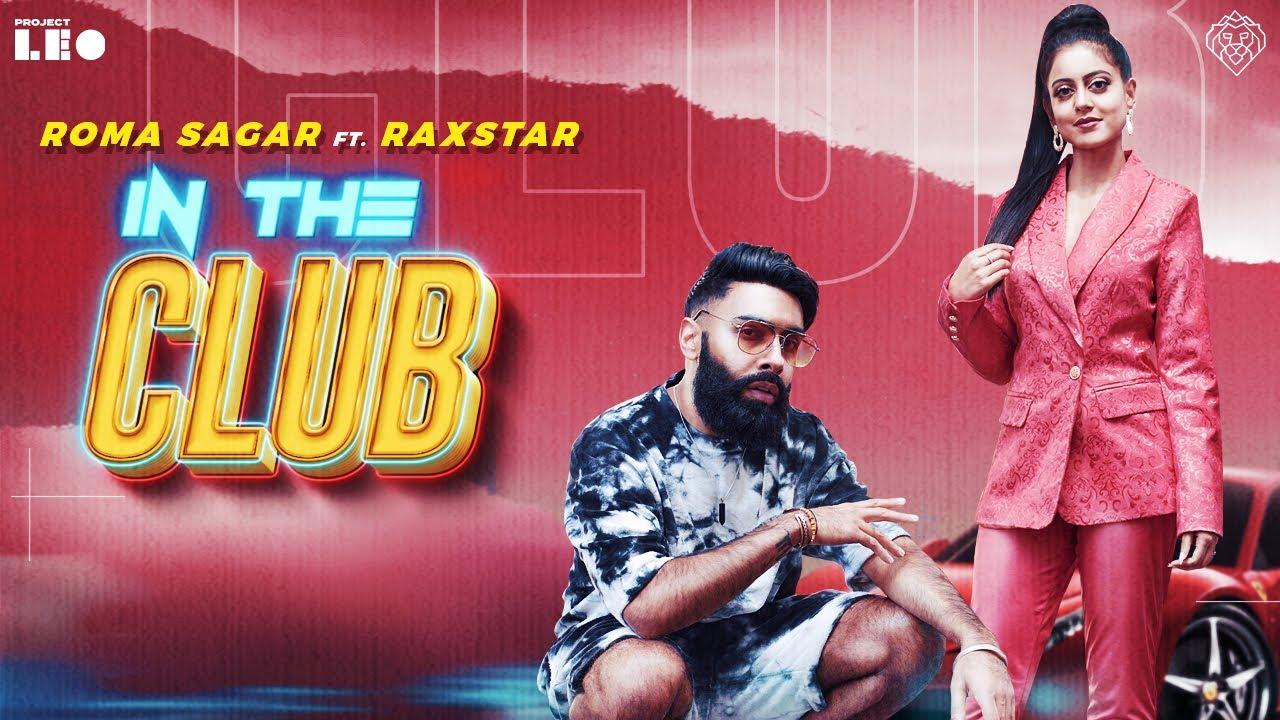 Roma Sagar ft Raxstar & DJ Lyan – In The Club