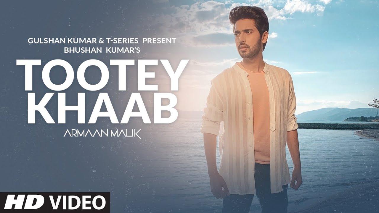 Armaan Malik – Tootey Khaab