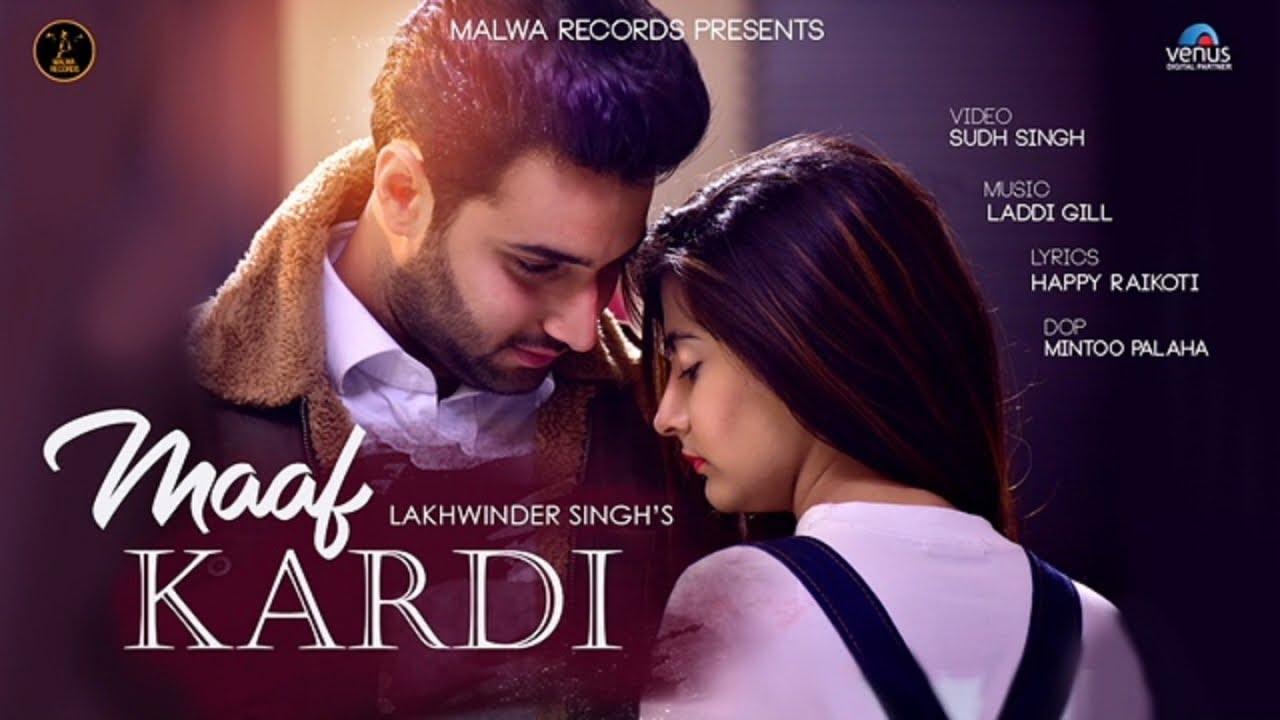 Lakhwinder Singh – Maaf Kardi