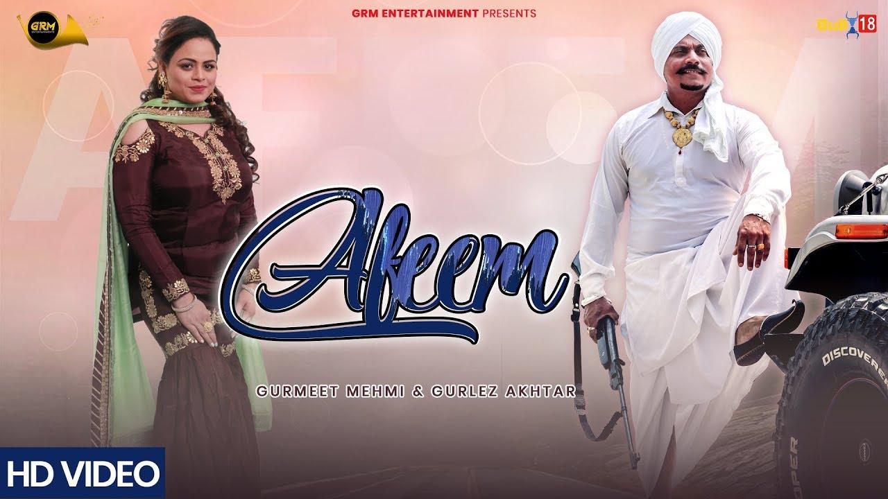 Gurmeet Mehmi ft Gurlej Akhtar – Afeem