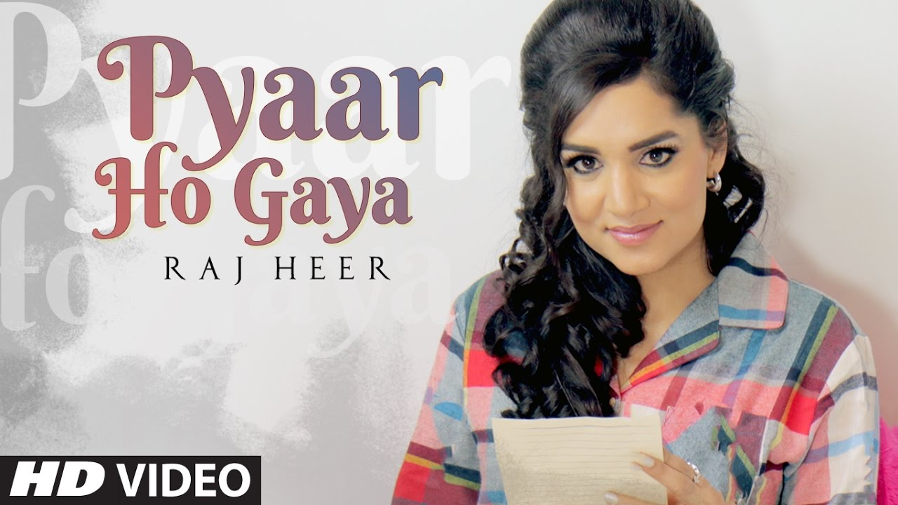 Raj Heer ft Harj Nagra – Pyaar Ho Gaya