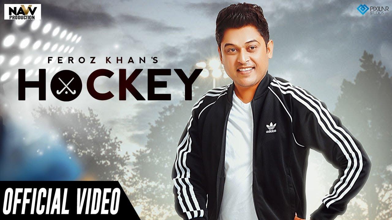 Feroz Khan ft Music Empire – Hockey