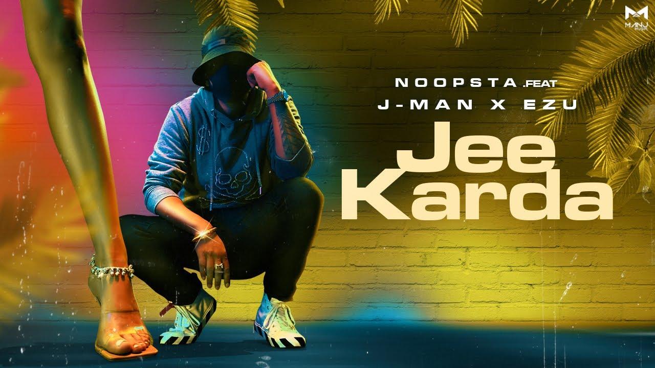 Noopsta & J-Man ft Ezu – Jee Karda