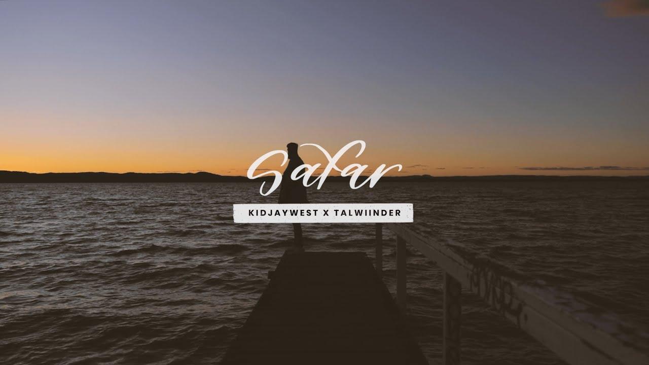 Kidjaywest & Talwiinder – Safar