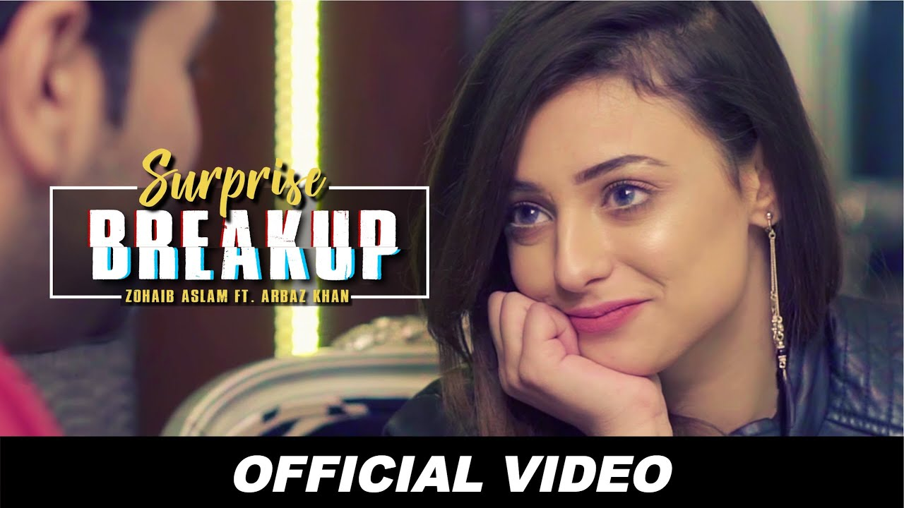 Zohaib Aslam ft Arbaz Khan – Surprise Breakup