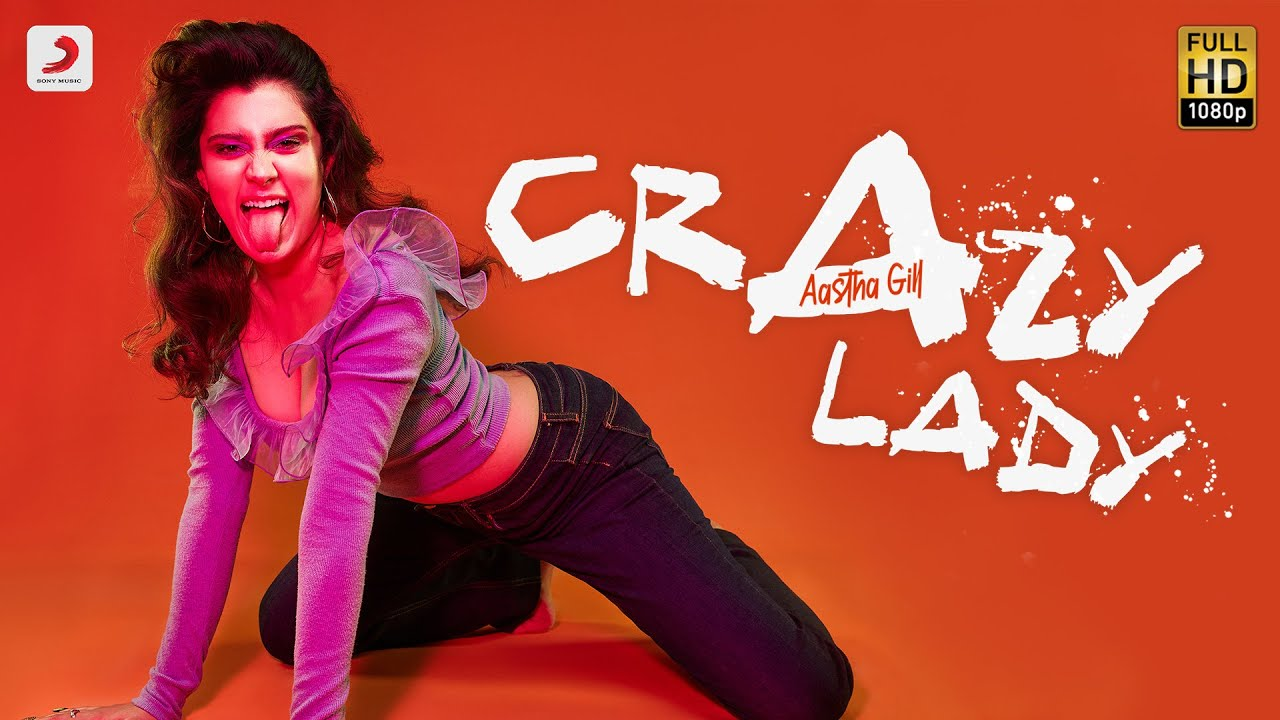 Aastha Gill – Crazy Lady