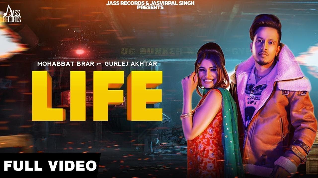Mohabbat Brar ft Gurlej Akhtar – Life