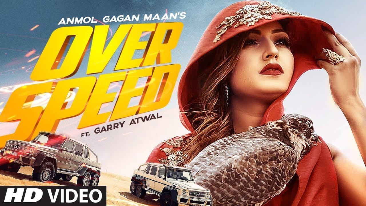 Anmol Gagan Maan ft Garry Atwal – Overspeed
