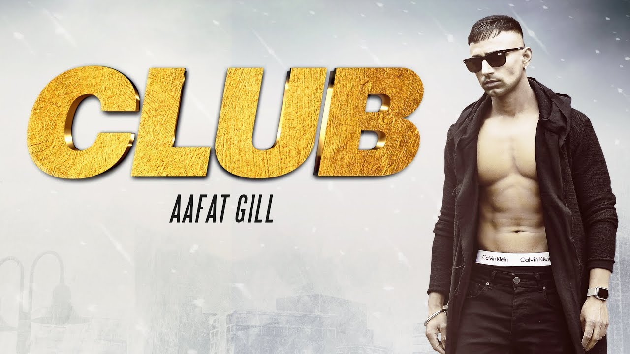 Aafat Gill ft Mista Baaz – Club