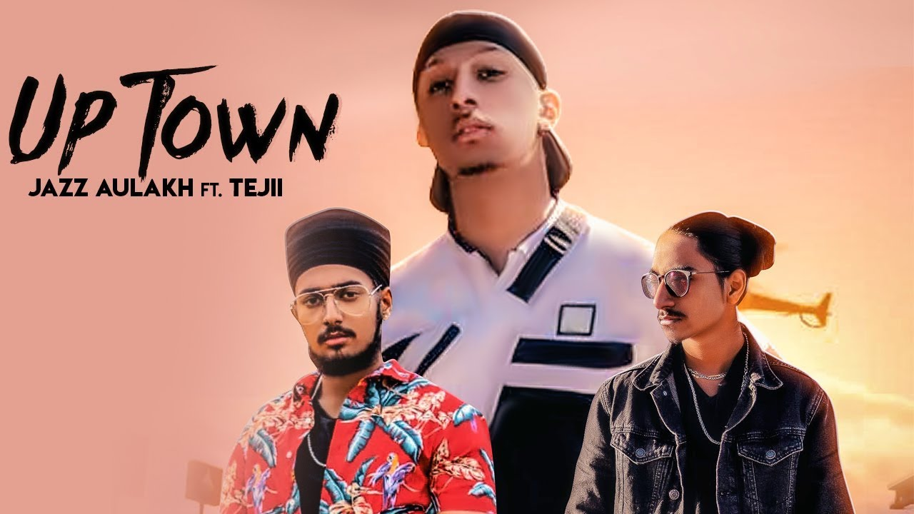 Jazz Aulakh ft Teji – UpTown