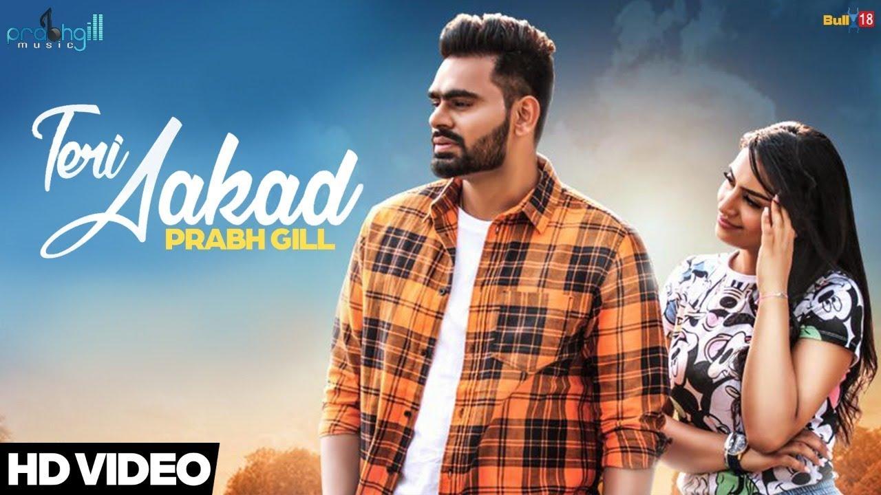 Prabh Gill – Teri Aakad