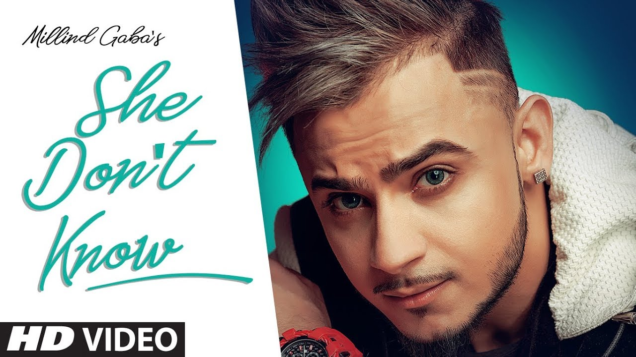Millind Gaba – She Don't Know