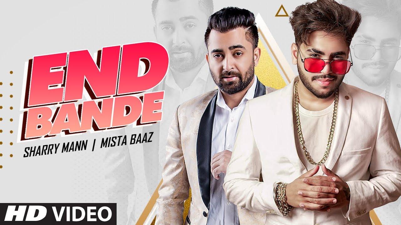 Mista Baaz & Sharry Mann – End Bande