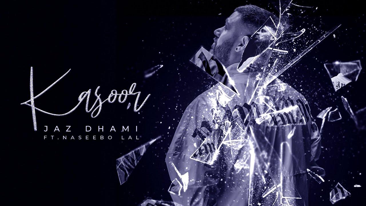 Jaz Dhami ft Naseebo Lal & XD Pro Music – Kasoor